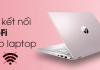 loi-ket-noi-wifi-cho-laptop