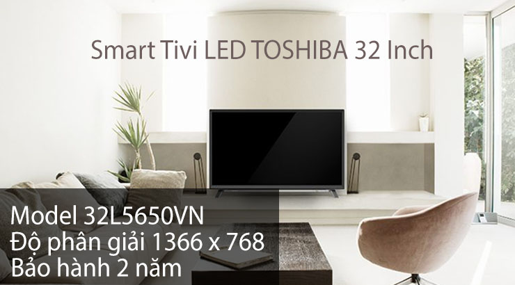 Smart Tivi LED TOSHIBA 32 Inch 32L5650VN